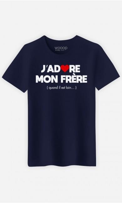T-Shirt Homme J'adore Mon Frère (Quand Il Est Loin)