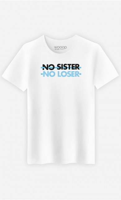 T-Shirt Homme No Sister No Loser