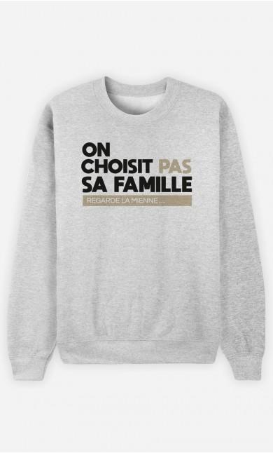 Sweat Homme On Choisit Pas Sa Famille : Regarde La Mienne