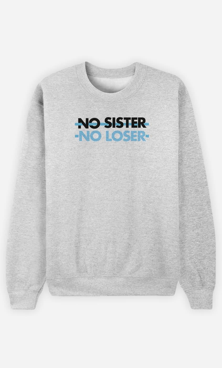 Sweat Homme No Sister No Loser