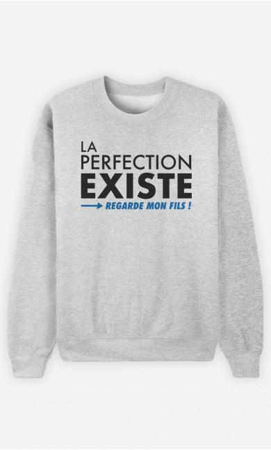 Sweat Homme La Perfection Existe (Regarde Mon Fils)