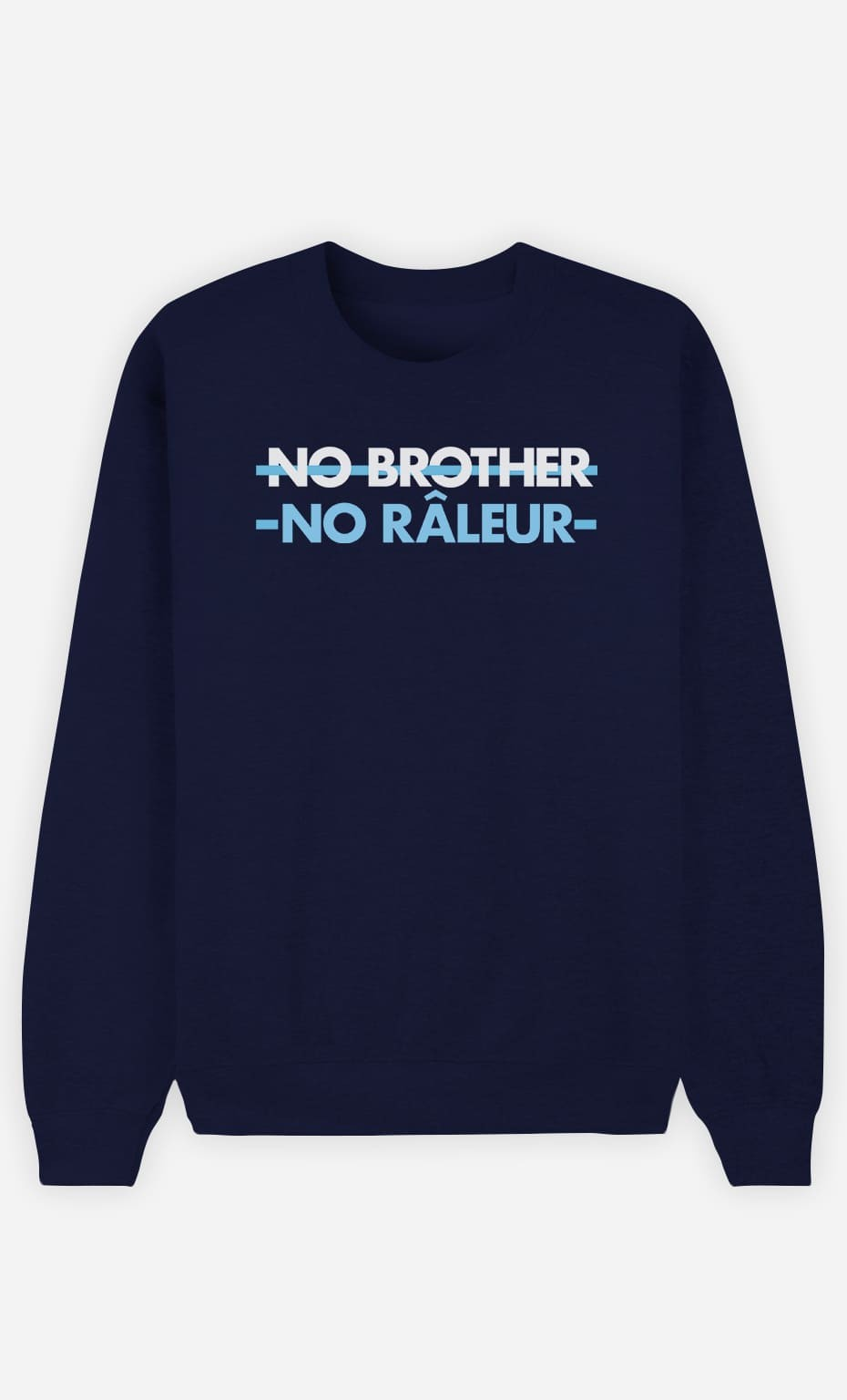 Sweat Homme No Brother No Râleur