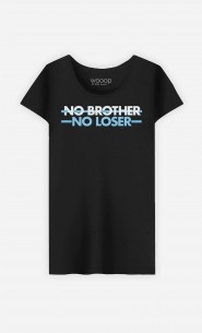 T-Shirt Femme No Brother No Loser