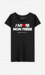 T-Shirt Femme J'adore Mon Frère (Quand Il Est Loin)