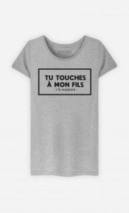 T-Shirt Femme Tu Touches à Mon Fils