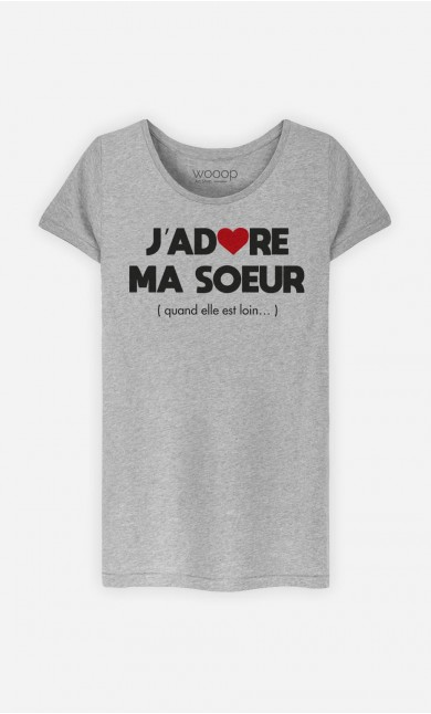 T Shirt Femme J Adore Ma Sœur Quand Elle Est 376c37d32fc