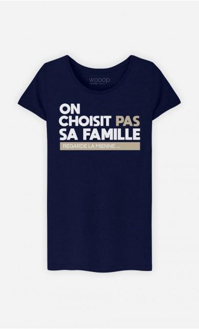 T-Shirt Femme On Choisit Pas Sa Famille : Regarde La Mienne