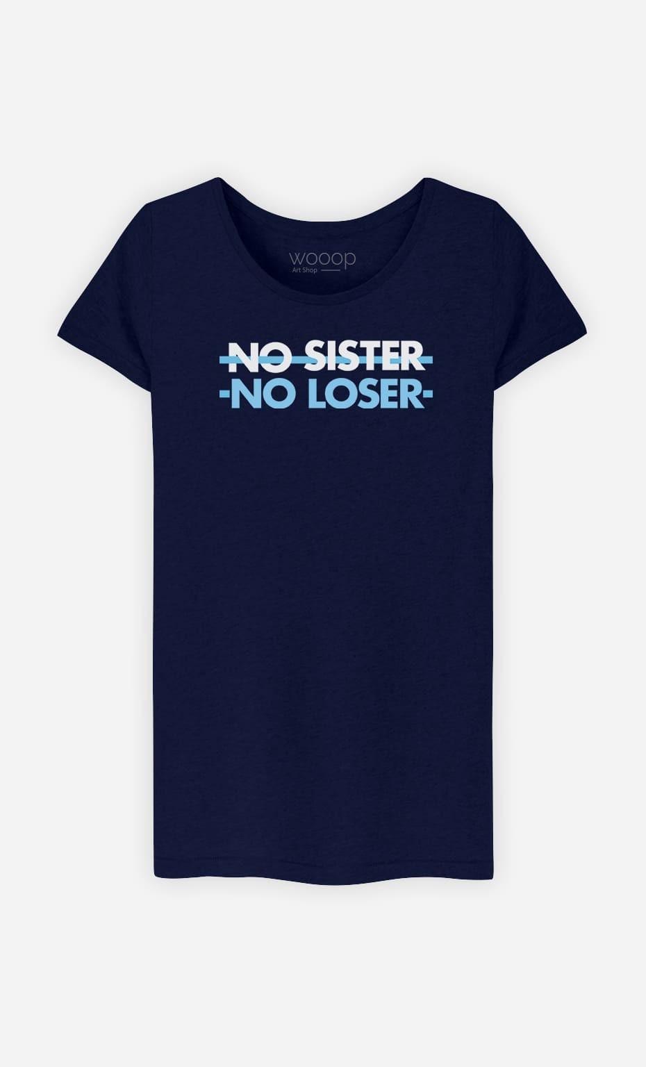 T-Shirt Femme No Sister No Loser