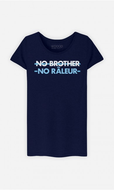 T-Shirt Femme No Brother No Râleur