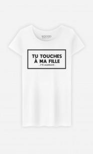 T-Shirt Femme Tu Touches à Ma Fille