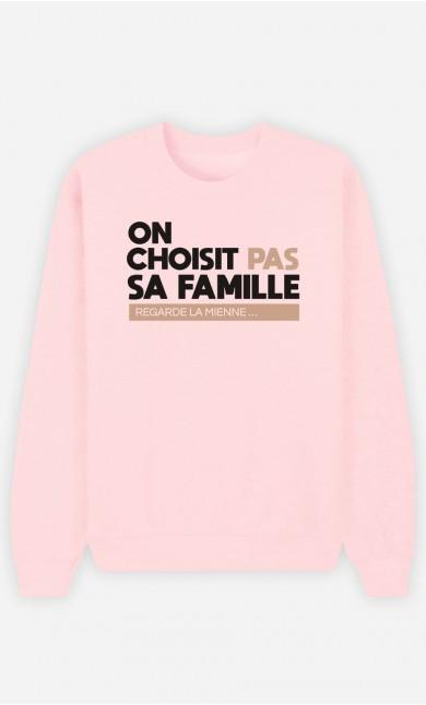 Sweat Femme On Choisit Pas Sa Famille : Regarde La Mienne