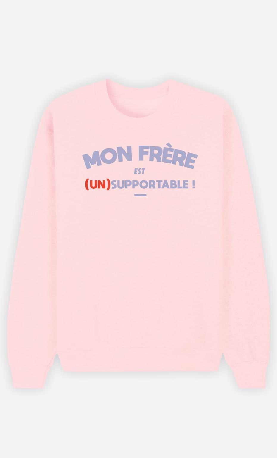Sweat Femme Mon Frère Est (Un)Supportable