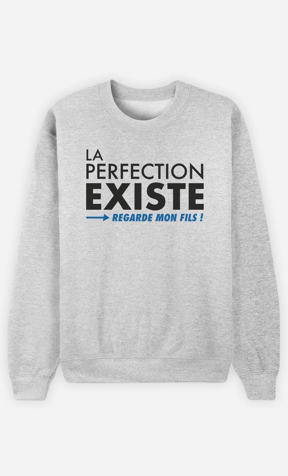 Sweat Femme La Perfection Existe (Regarde Mon Fils)