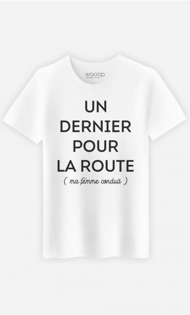 T-Shirt Homme Un dernier pour la route