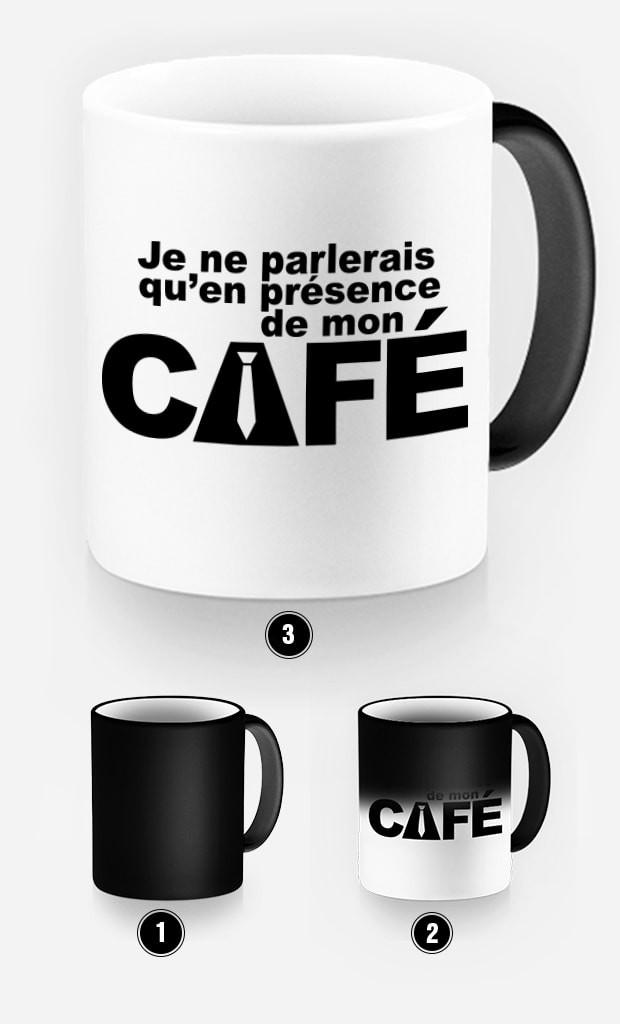 Mug Magique Je ne Parlerai qu'en Présence de mon Café