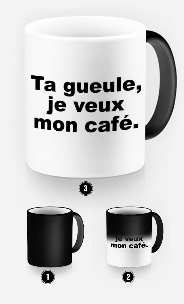 Mug Magique Ta Gueule j'veux mon Café