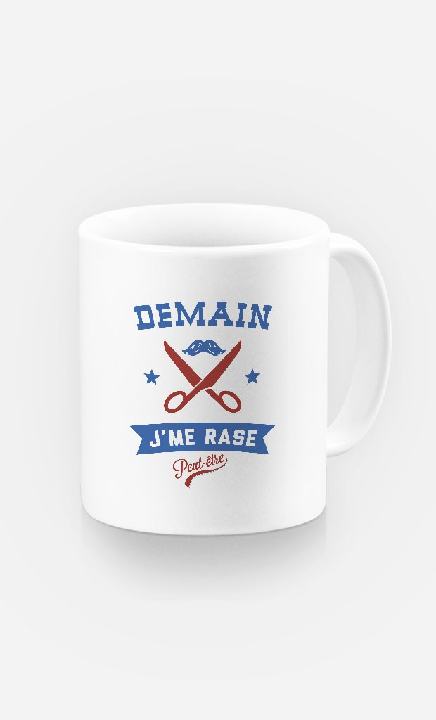 Mug Demain J'me Rase