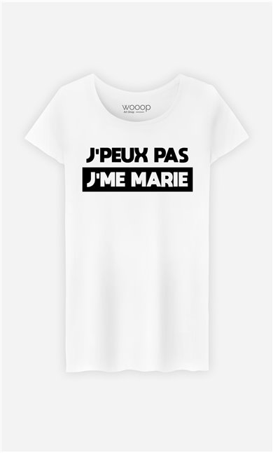T-Shirt Femme J'peux pas j'me marie