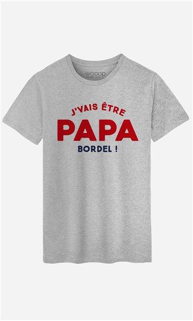 T-Shirt Homme J'vais être Papa bordel !