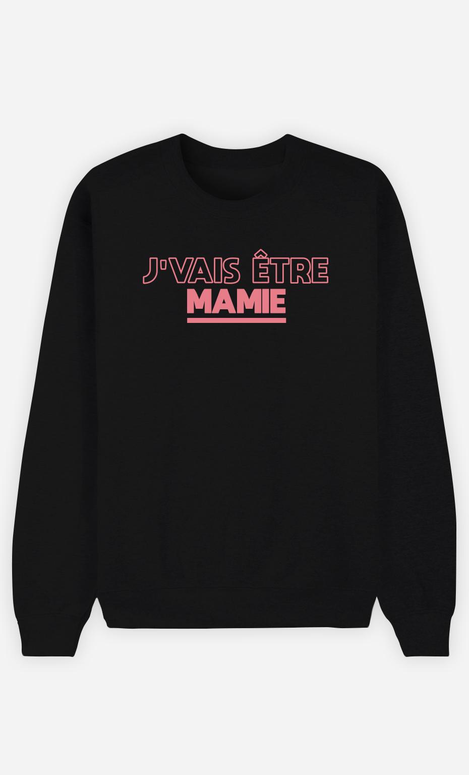 Sweatshirt Femme J'vais être Mamie