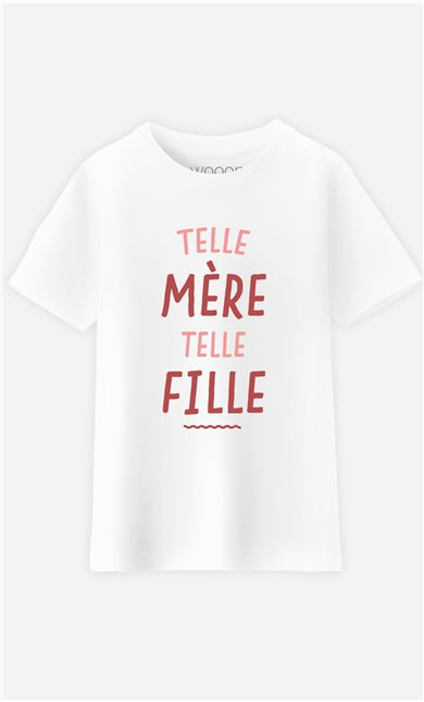 T-Shirt Enfant Telle Mère telle Fille