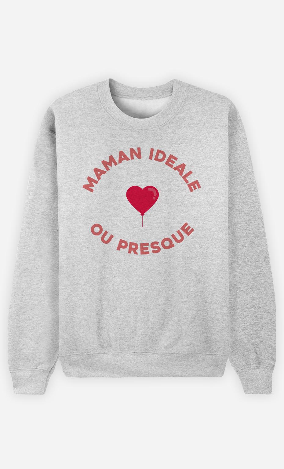 Sweatshirt Femme Maman Idéale ou presque