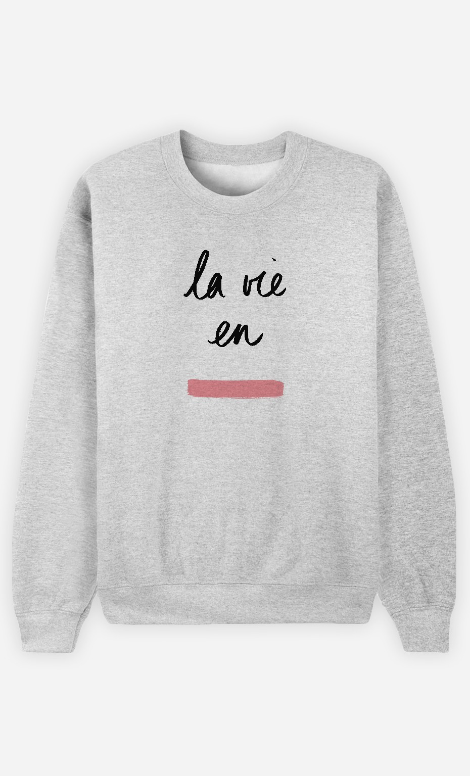 Sweatshirt Femme La Vie en Rose