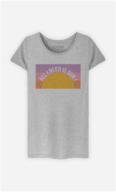 T-Shirt Femme All I Need is Sun