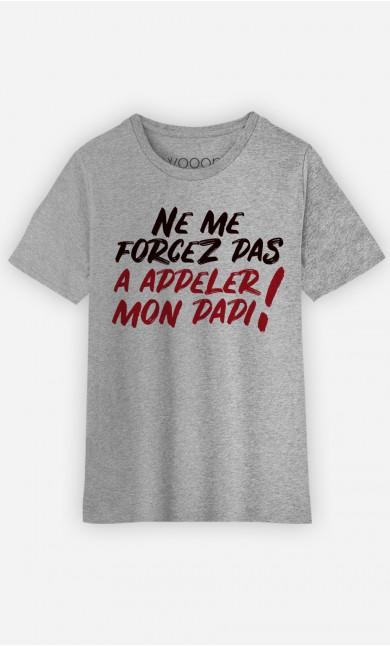 T-Shirt Enfant Ne me forcez pas à appeler mon Papi