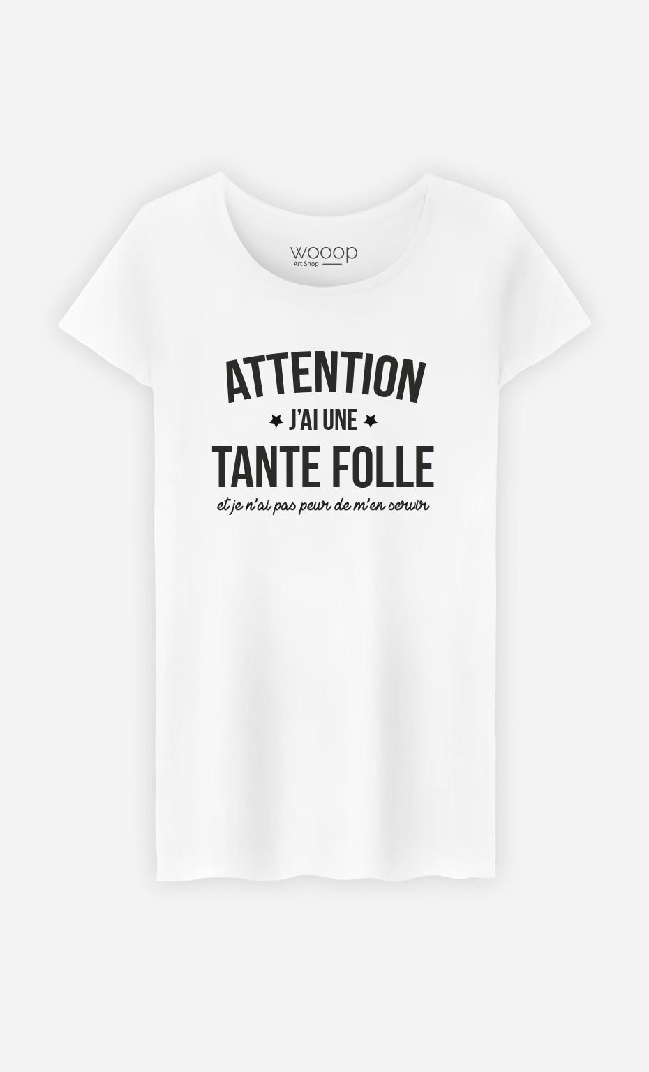 T-Shirt Femme Attention J'ai une Tante Folle