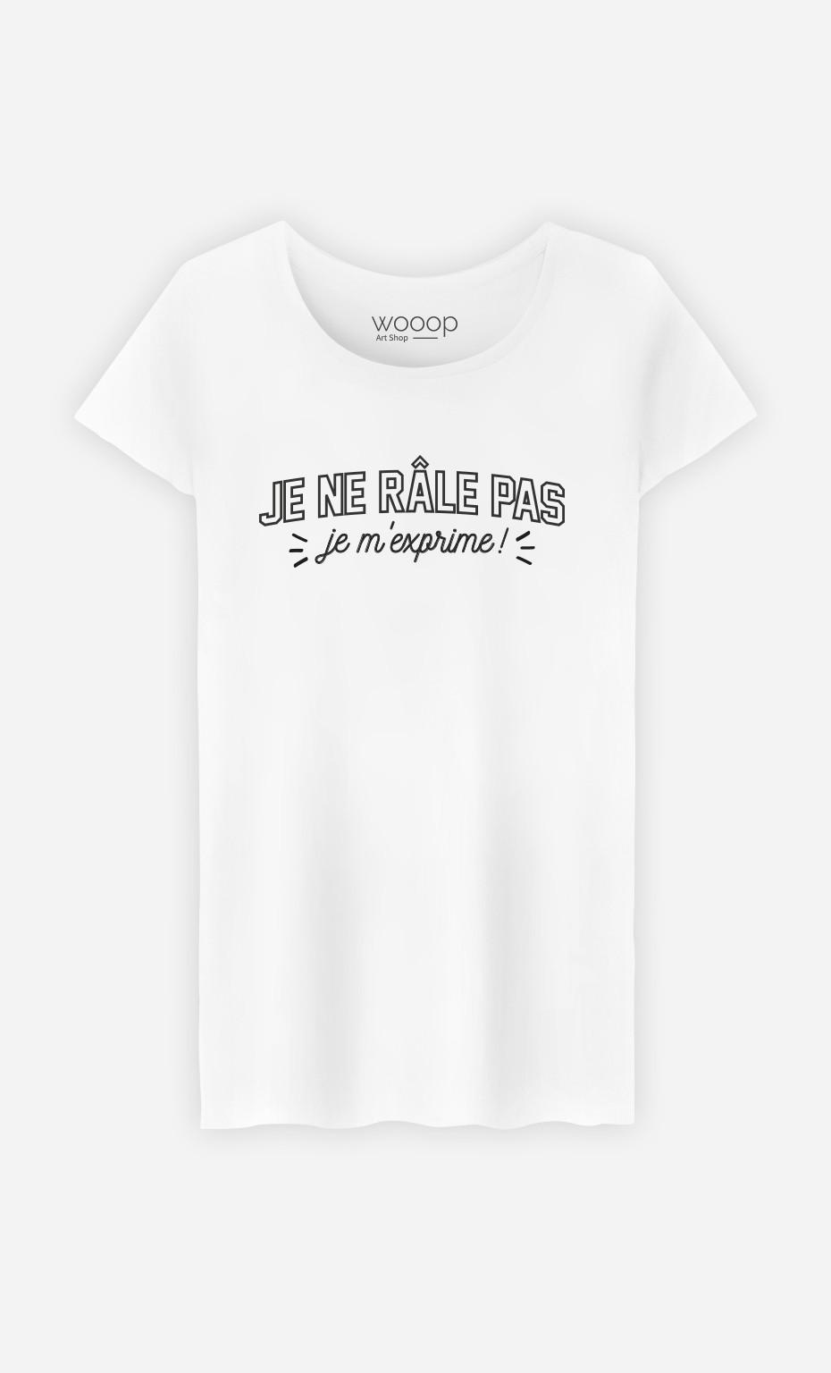 T-Shirt Femme Je ne râle pas je m'exprime