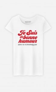 T-Shirt Femme Je suis de bonne humeur