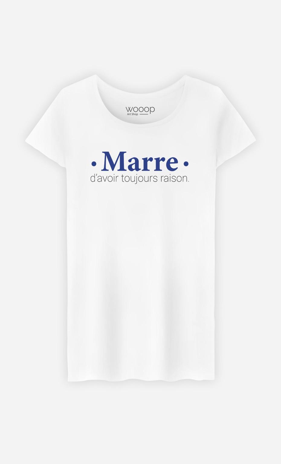 T-Shirt Femme Marre d'avoir Toujours Raison