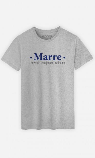 T-Shirt Homme Marre d'avoir Toujours Raison