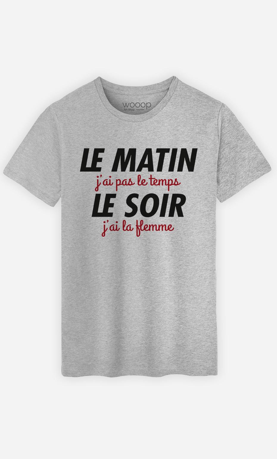 T-Shirt Homme Le matin j'ai pas le temps