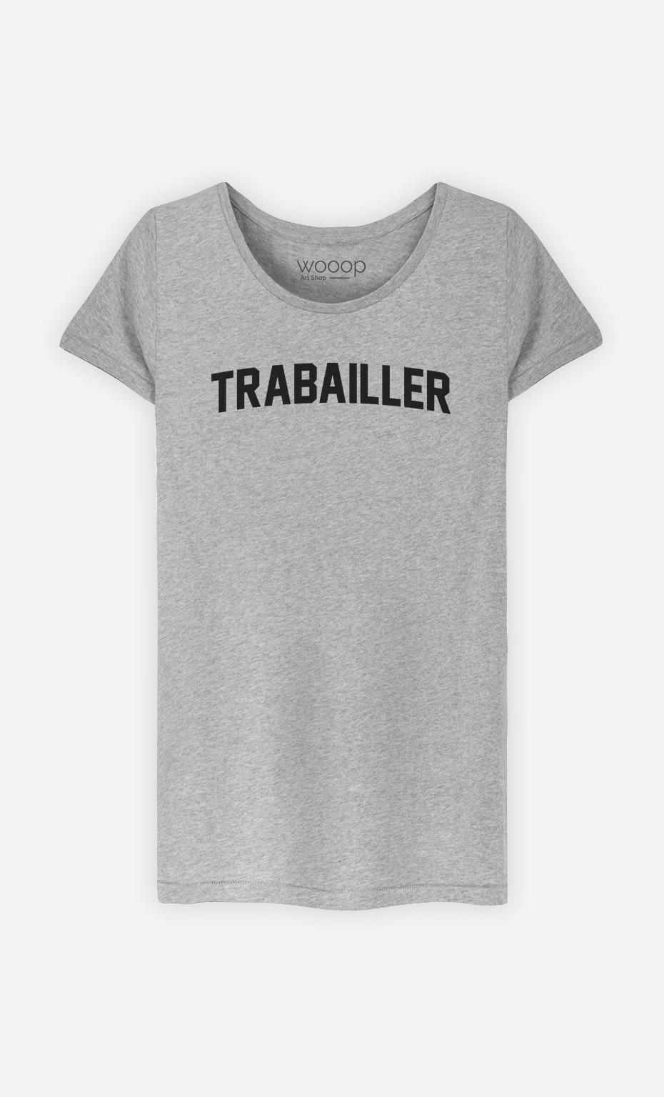 T-Shirt Femme Trabailler