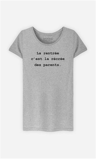 T-Shirt Femme La rentrée c'est la récrée des parents