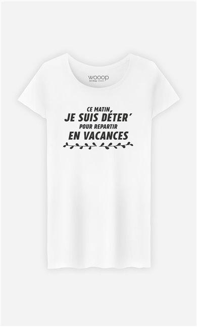 T-Shirt Femme Déter pour repartir en Vacances