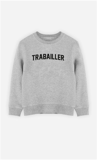 Sweat Enfant Trabailler