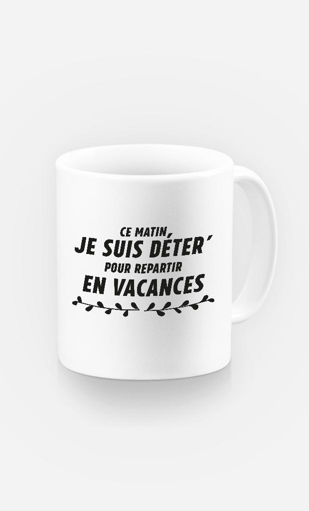 Mug Déter pour repartir en Vacances