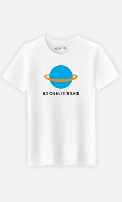 T-Shirt Homme Trop cool pour cette planète - Brodé