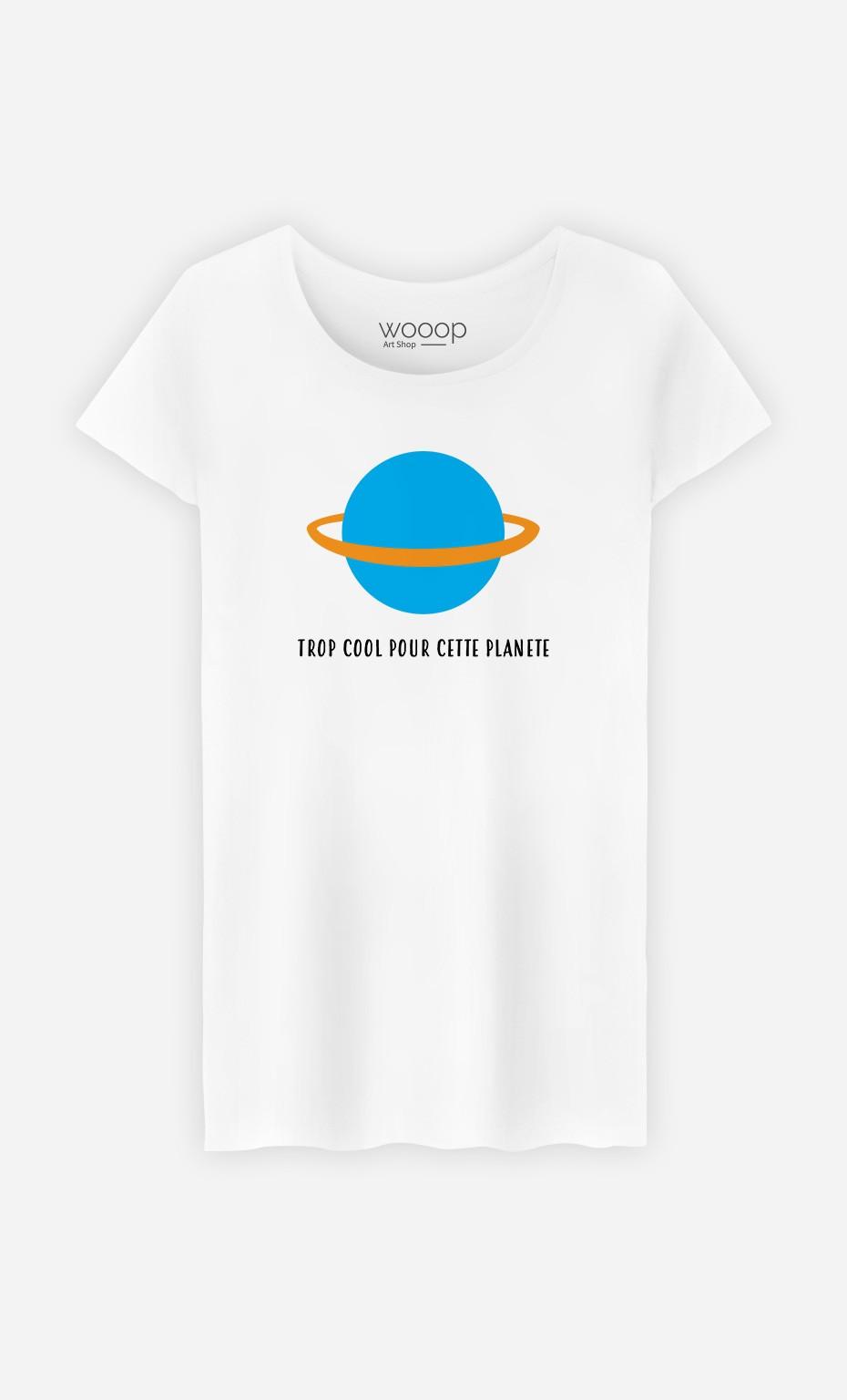 T-Shirt Femme Trop cool pour cette planète - Brodé