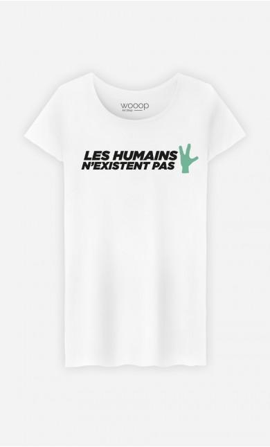 T-Shirt Femme Les humains n'existent pas