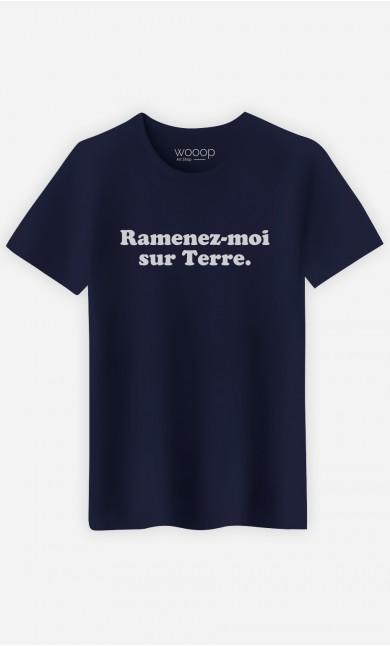 T-Shirt Homme Ramenez-moi sur Terre