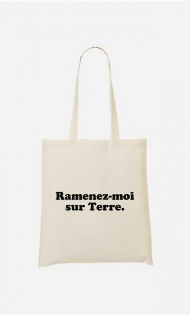 Tote Bag Ramenez-moi sur Terre
