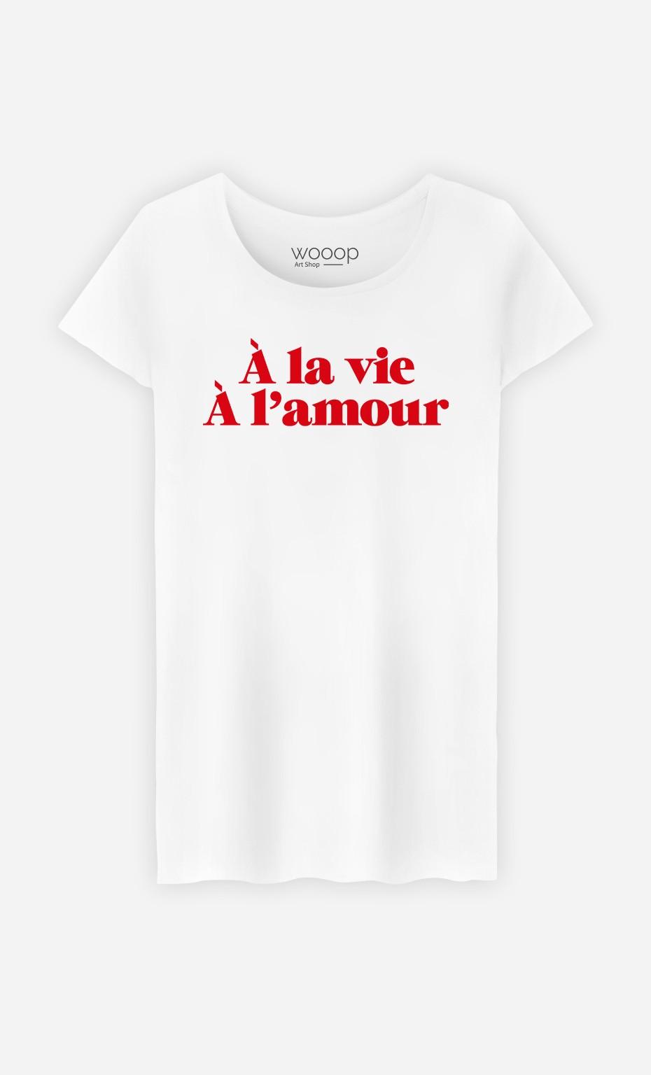 T-Shirt Femme À la vie à l'Amour