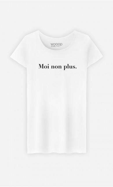 T-Shirt Femme Moi non plus