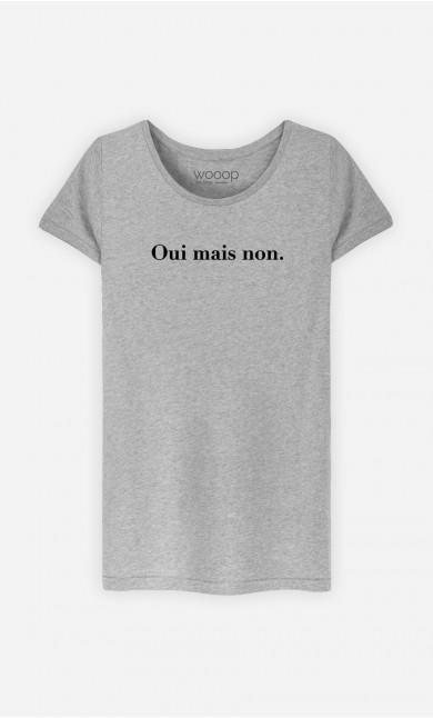 T-Shirt Femme Oui mais non