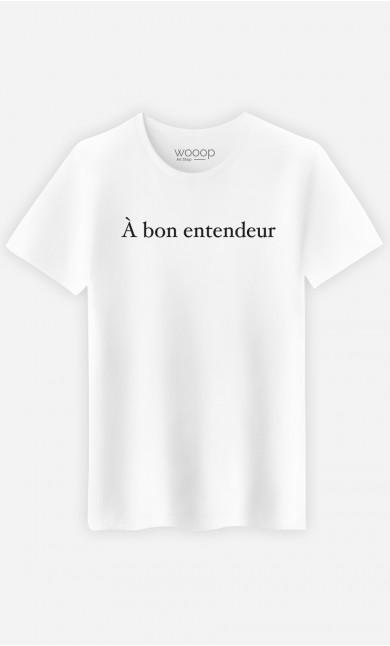 T-Shirt Homme À bon entendeur