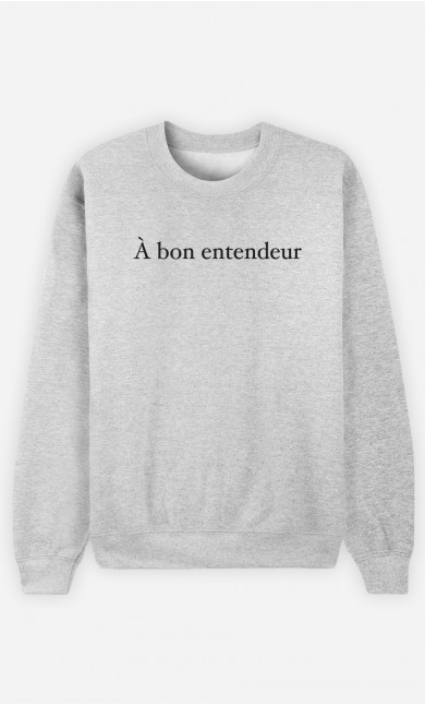 Sweat Homme À bon entendeur